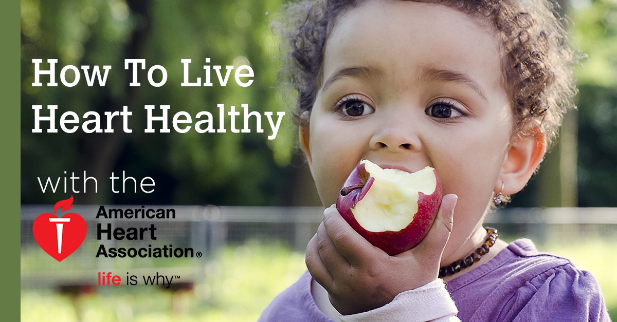 How to live Heart Healthy, with the American Heart Asso